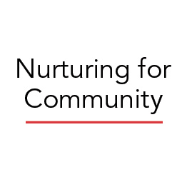 Nurturing for Community